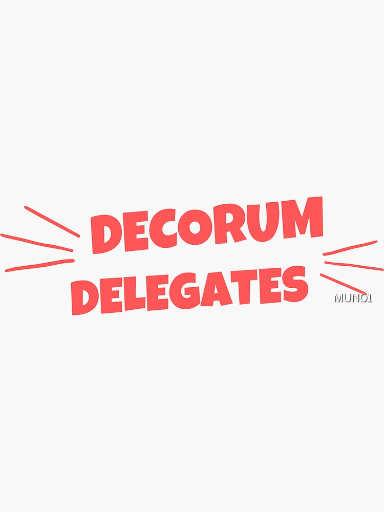 Decorum Delegates by MUN01