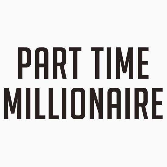 TShirtGifter presents: Part Time Millionaire
