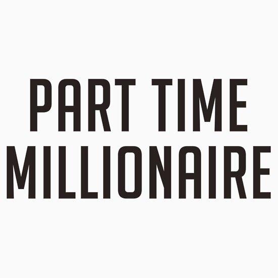 TShirtGifter presents: Part Time Millionaire