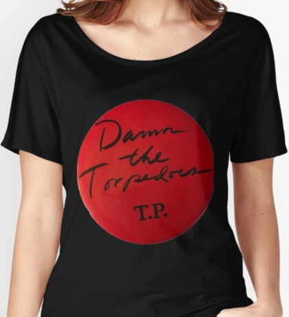 damn the torpedoes Relaxed Fit T-Shirt