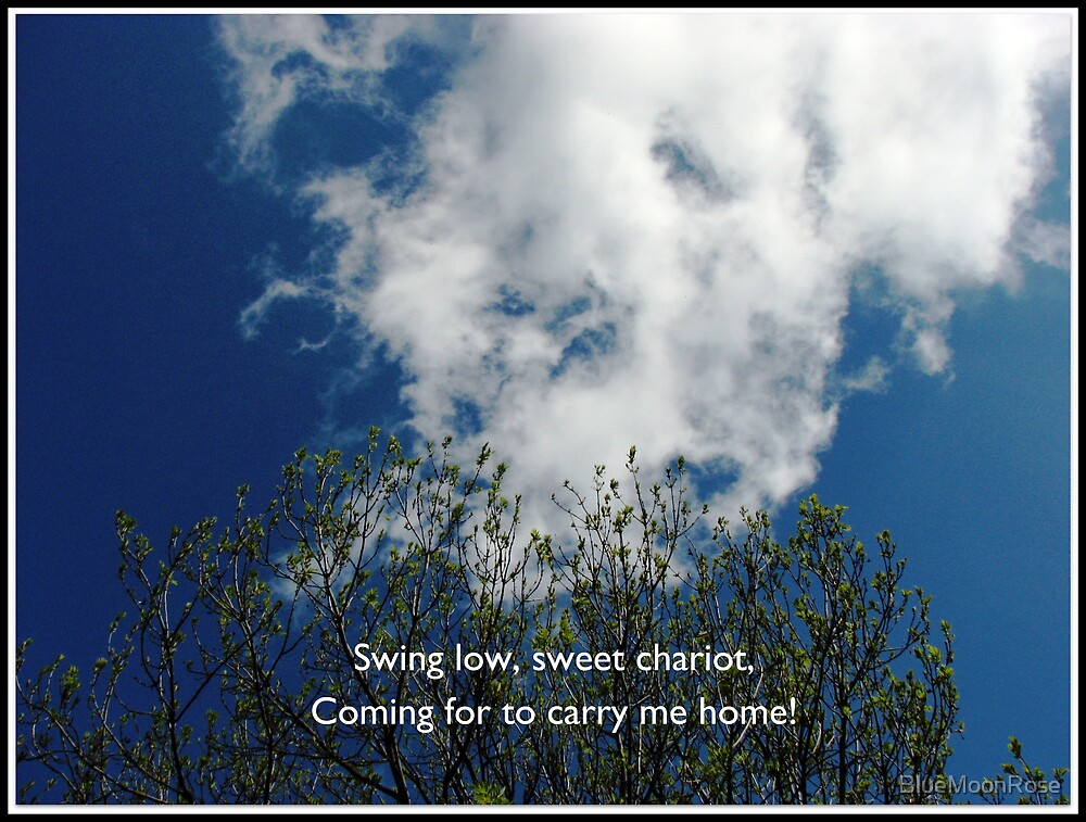 Swing Low, Sweet Chariot by BlueMoonRose