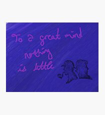 """""""To a great mind nothing is little"""" Photographic Print"""