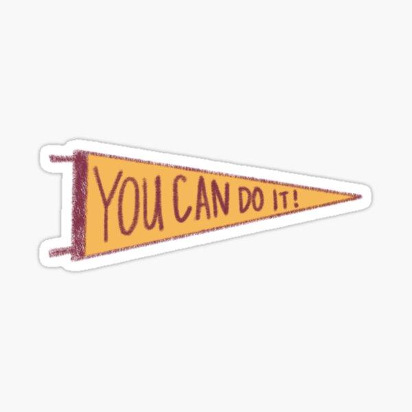 You Can Do It! Inspirational Flag Sticker  Sticker