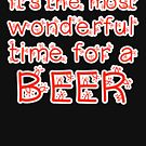 It's the most wonderful time.. for a beer by fashprints