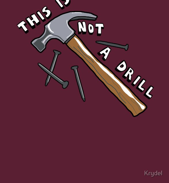 This Is Not A Drill by Krydel