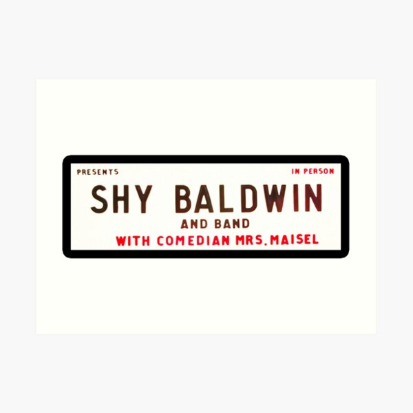 Shy Baldwin and band with comedian Mrs. Maisel sign Art Print