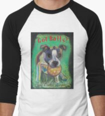 Got Balls? Boston Terrier Men's Baseball ¾ T-Shirt