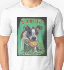 Got Balls? Boston Terrier Unisex T-Shirt