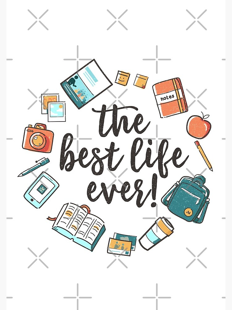 The Best Life Ever! (Design no. 3) by JenielsonDesign