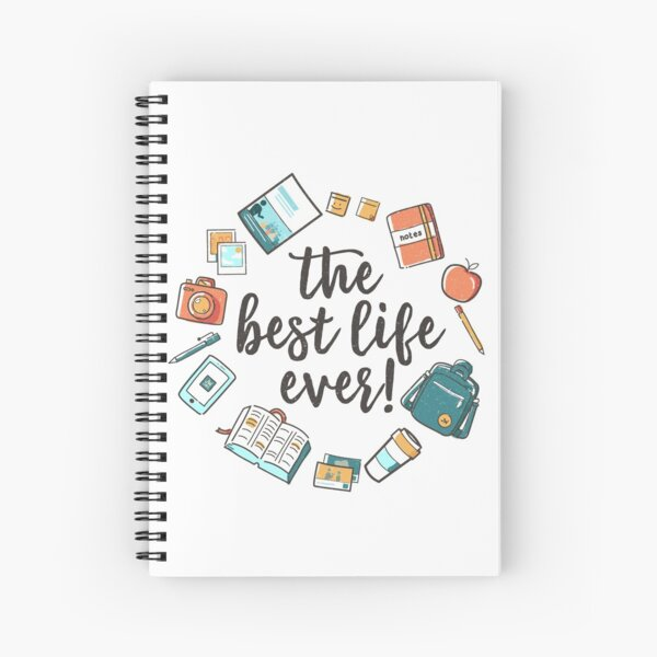 The Best Life Ever! (Design no. 3) Spiral Notebook