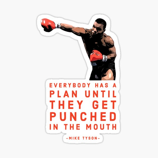 Mike Tyson- Everybody has a plan Sticker