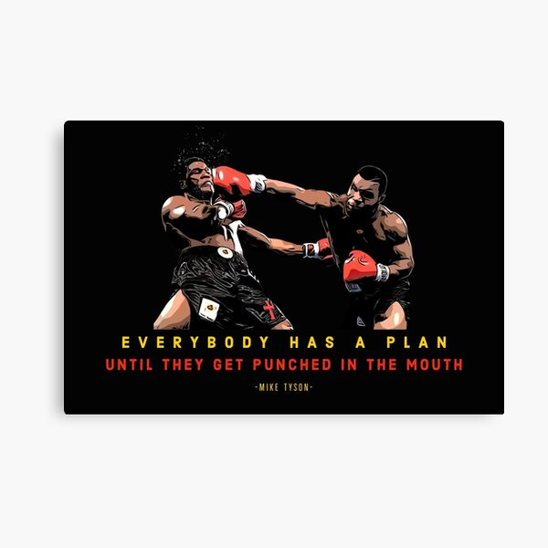 Mike Tyson- Everybody has a plan Canvas Print