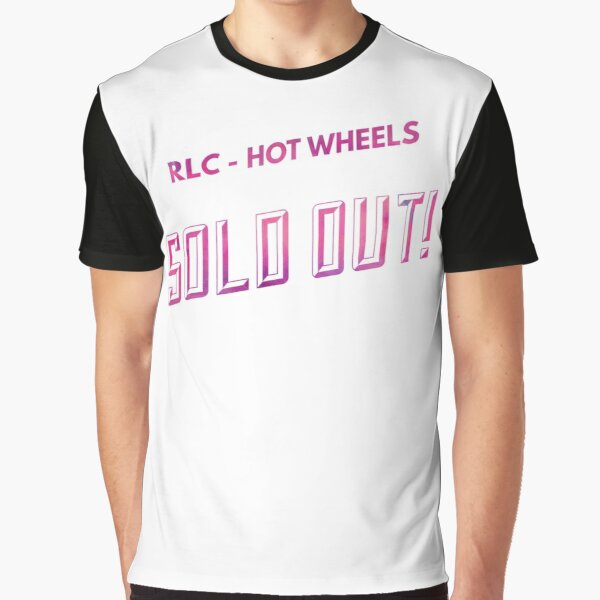 RLC Hot Wheels Sold OUT Graphic T-Shirt