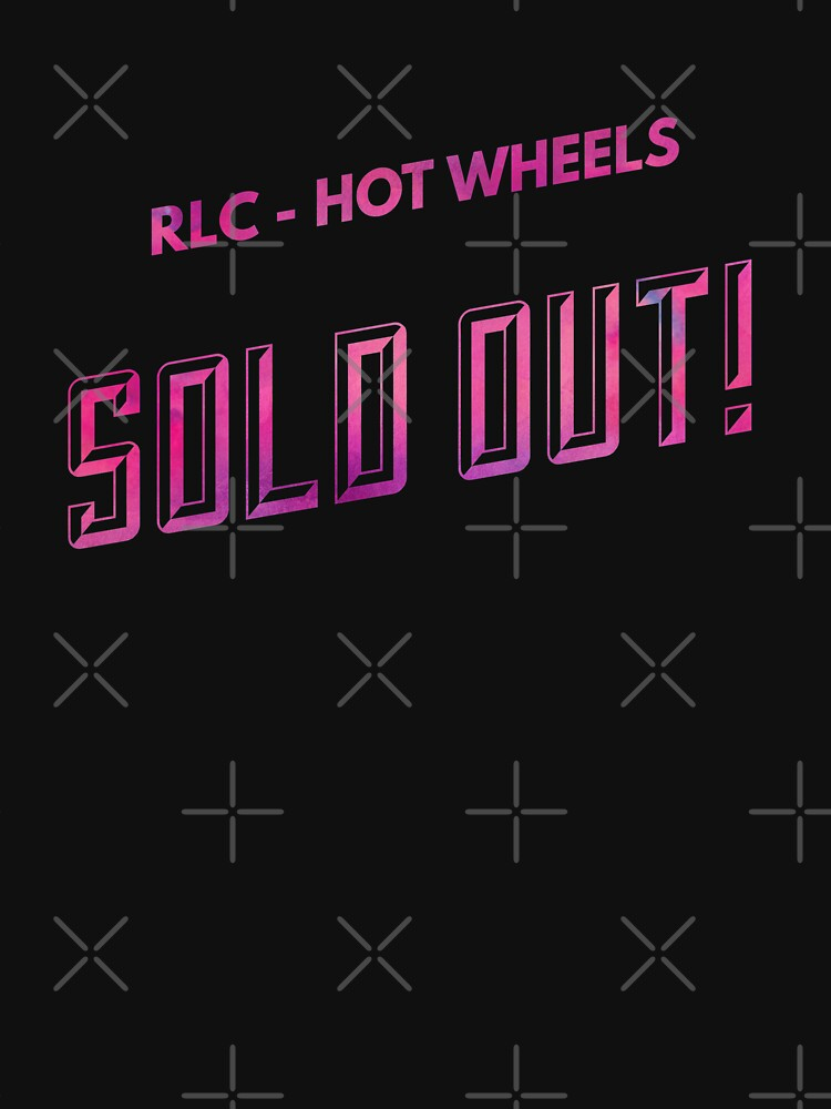 RLC Hot Wheels Sold OUT by atoyz