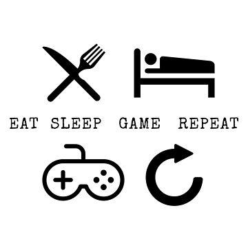 Eat Sleep GAME Repeat! by inkDrop