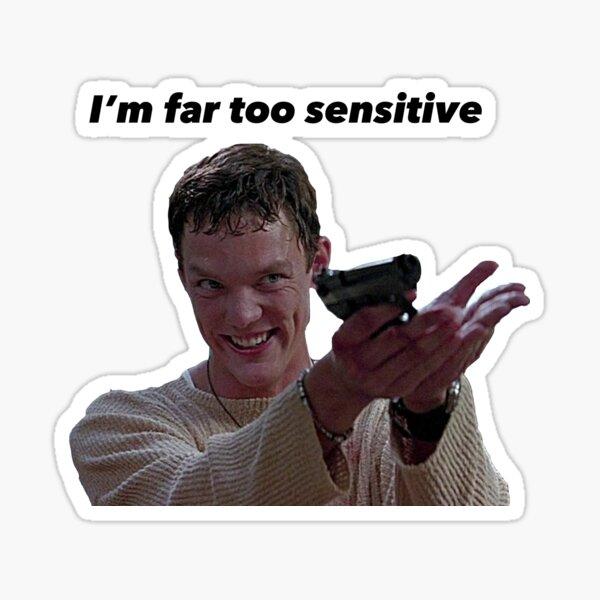 Stu Scream  Im Far Too Sensitive Sticker