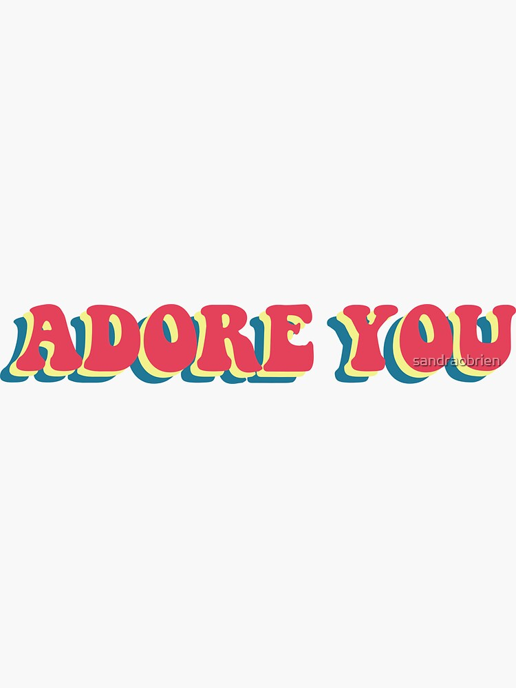 adore you by sandraobrien