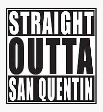 Straight Outta San Quentin Photographic Print