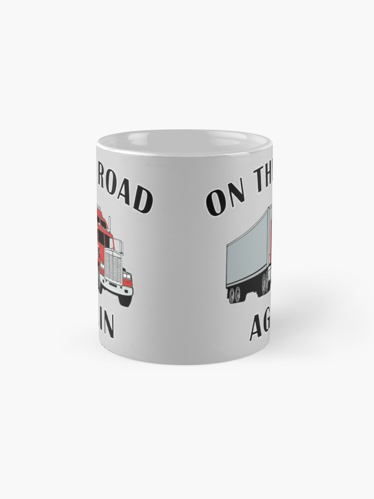Alternate view of Trucker, On the Road Again, Big Rig Truck Driver Gift. Mug