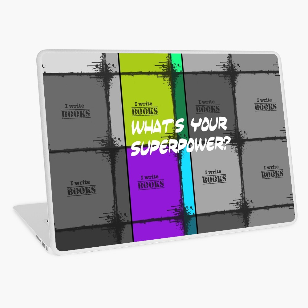 I Write Books What's Your Superpower Laptop Skin