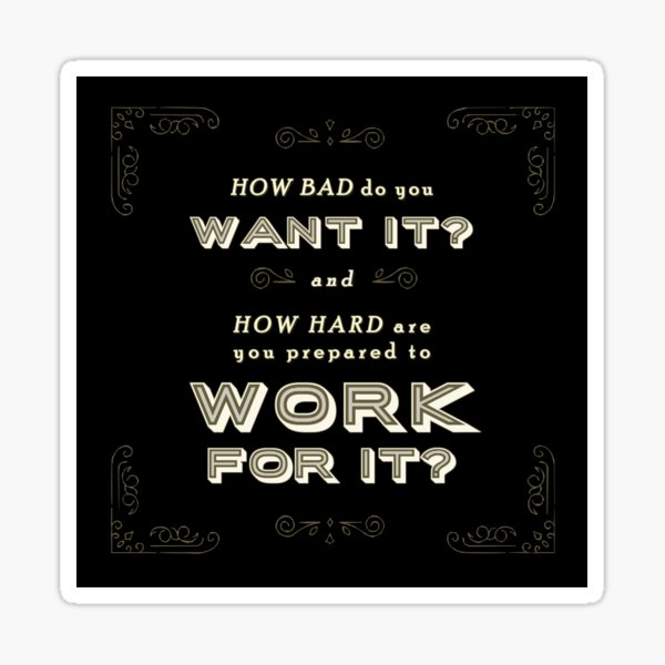 How Bad do you Want It? Sticker