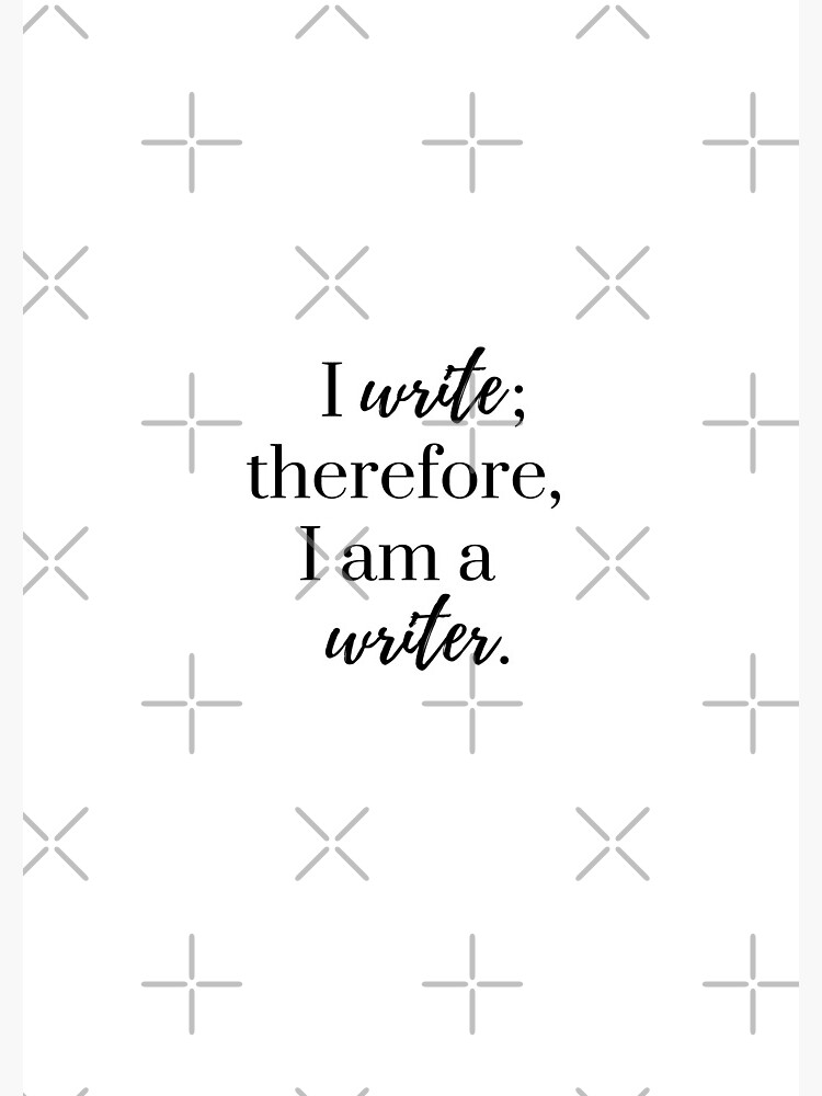 I am a writer.  by EverydayScribe