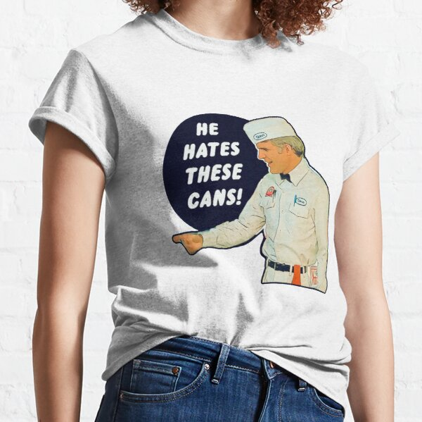 The Jerk - He Hates These Cans Classic T-Shirt