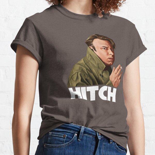 Hitch  Classic T-Shirt
