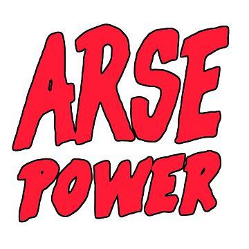 ARSE POWER by DannyDuoshade
