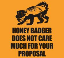 Honey Badger Does Not Much Care