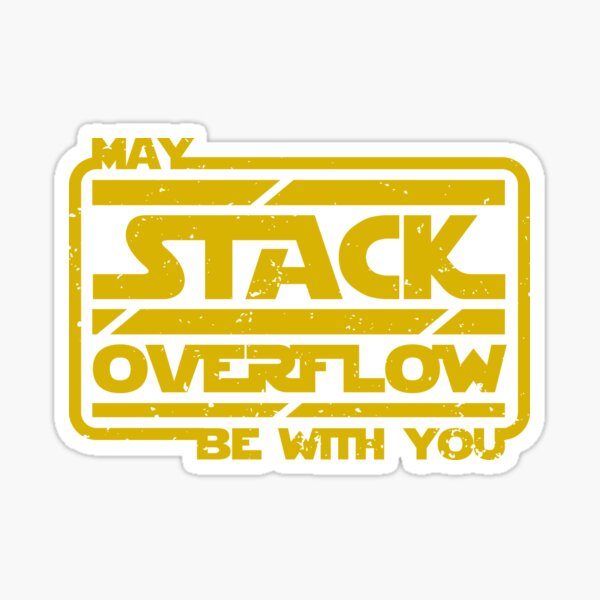 May Stack Overflow Be With You Sticker