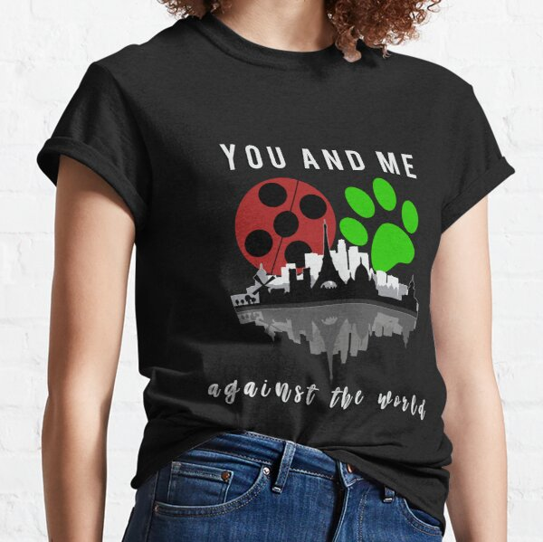 You and me against the world Camiseta clásica