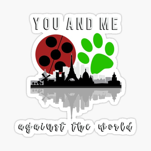 You and me against the world Sticker
