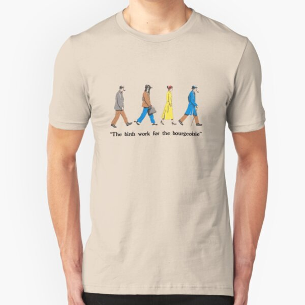 the birds work for the bourgeoisie Slim Fit T-Shirt