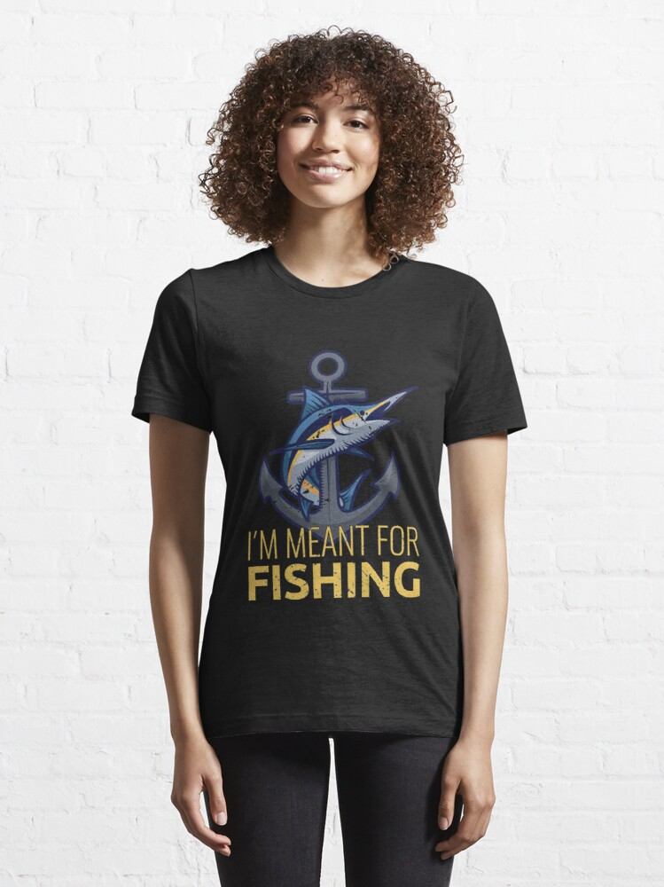Vista alternativa de Camiseta esencial I'm Meant For Fishing - Old Fisherman