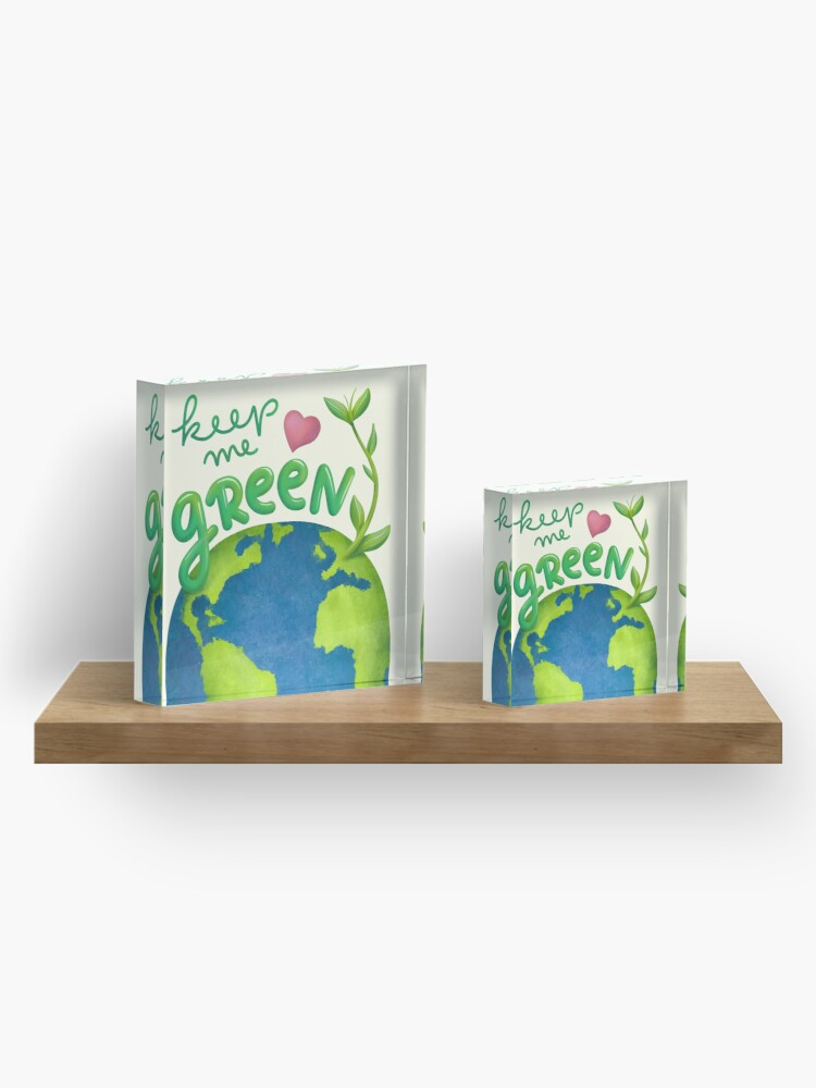 Alternate view of Keep me green earth lover Acrylic Block
