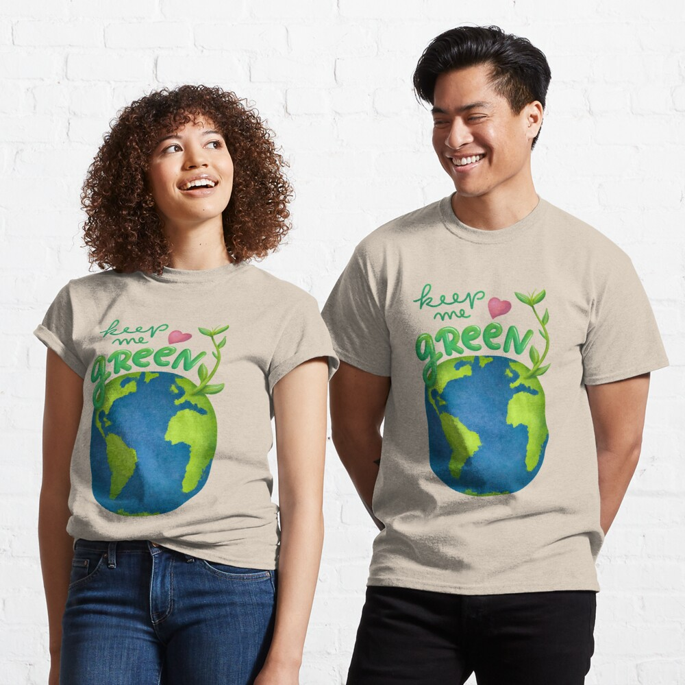 Keep me green earth lover Classic T-Shirt