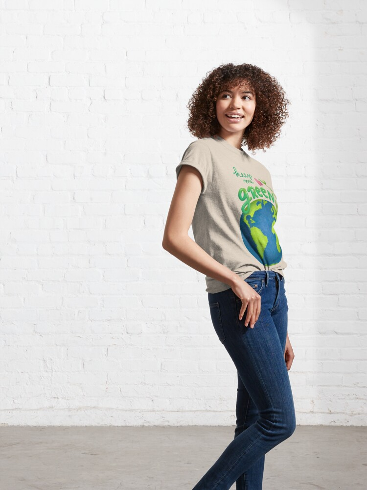 Alternate view of Keep me green earth lover Classic T-Shirt