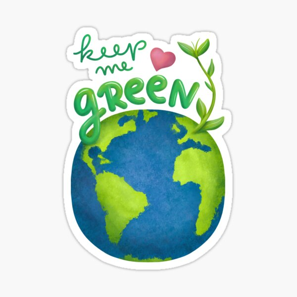 Keep me green earth lover Sticker