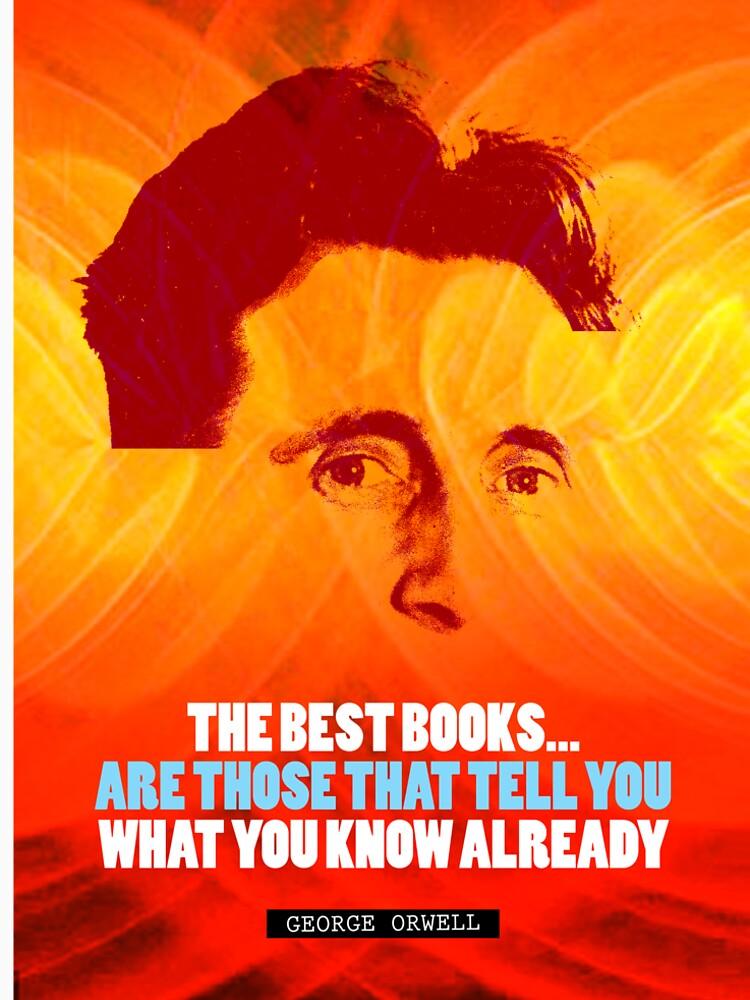 George Orwell Quote 2 by pahleeloola