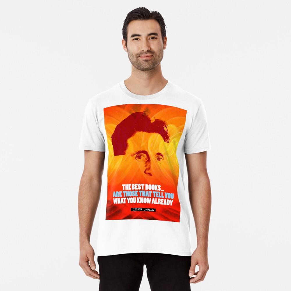 George Orwell Quote 2 Premium T-Shirt