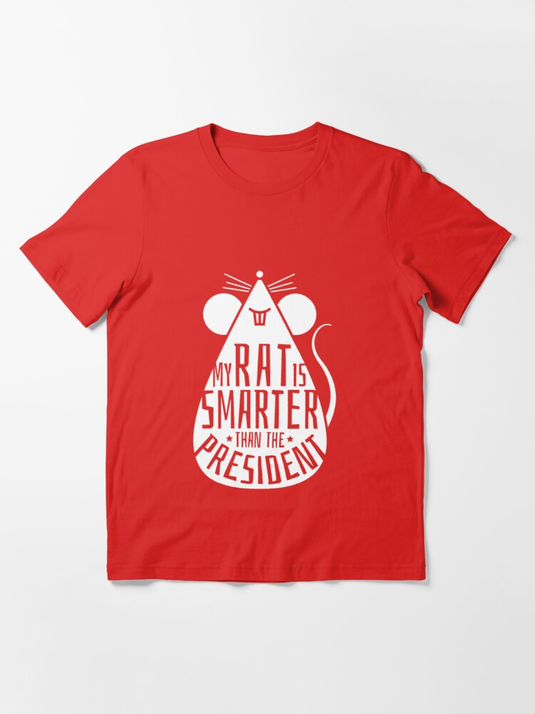 Alternate view of My Rat Is Smarter Than The President - Rat Dad Essential T-Shirt