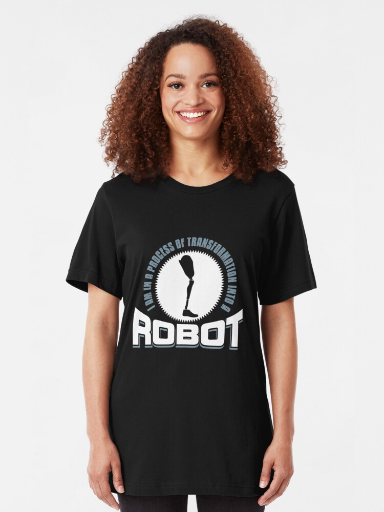 Alternate view of Process Of Transformation Into A Robot - Funny Leg Amputee Slim Fit T-Shirt