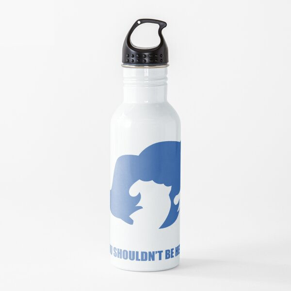 You shouldn't be here Water Bottle