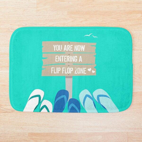 Now Entering a Flip Flop Zone Bath Mat