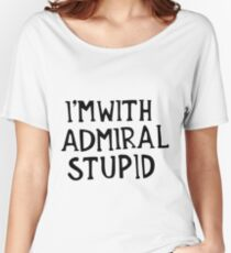 Admiral Stupid Women's Relaxed Fit T-Shirt