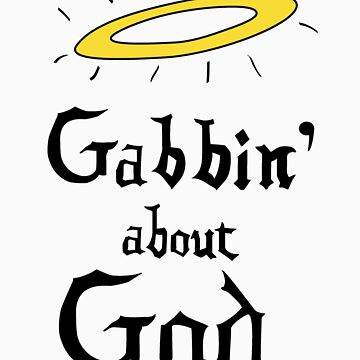 Gabbin' About God by lucadude