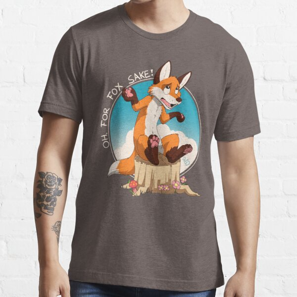 Oh For the Fox Sake Essential T-Shirt
