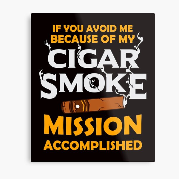 Cigar Whisky Cigar Smoke Mission Accomplished Whiskey Metal Print