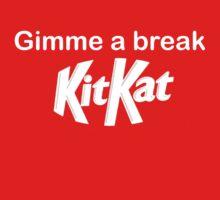 Gimme A Break - KitKat